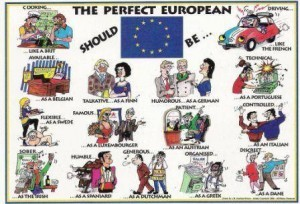 The perfect European should be...